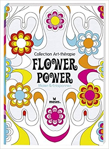 Collection Art-thérapie Malbuch für Erwachsene : Flower Power: Malen ...