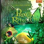 Il principe ranocchio [The Frog Prince] |  Fratelli Grimm