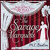 The Savage Marquess: Regency Royal, Book 5 | M. C. Beaton