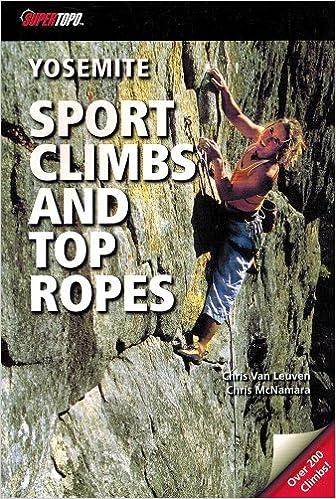YOSEMITE Sport Climbs and Top Ropes: Chris Van Leuven, Chris