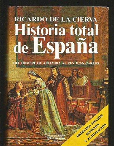 Historia total de españadel hombre de altamira al reyjuan Carlos Fondos Distribuidos: Amazon.es: de La Cierva, Ricardo: Libros