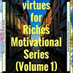 Virtues for Riches: Motivational Series, Volume 1 - Motivationals | Peter Adewumi