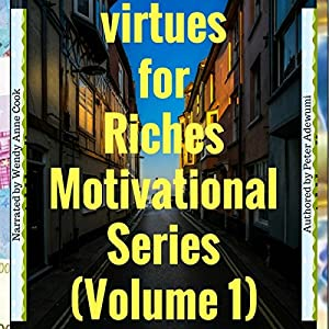 Virtues for Riches: Motivational Series, Volume 1 - Motivationals Audiobook