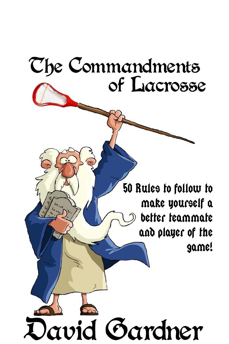 The Commandments Of Lacrosse  English Edition