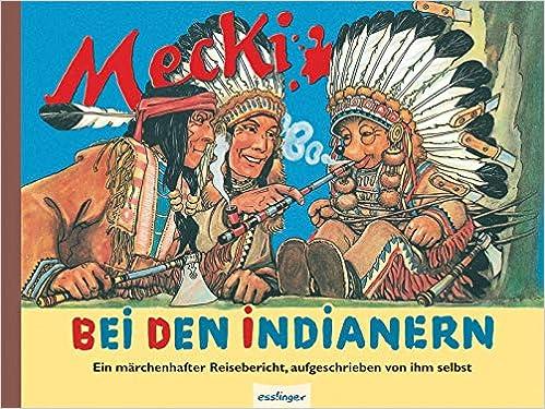 Mecki bei den Indianern Ein märchenhafter Reisebericht Wilhelm Petersen