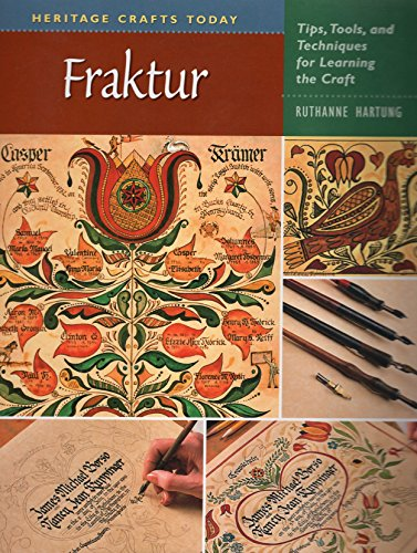 Fraktur: Tips, Tools, and Techniques for Learning the Craft (Heritage Crafts)