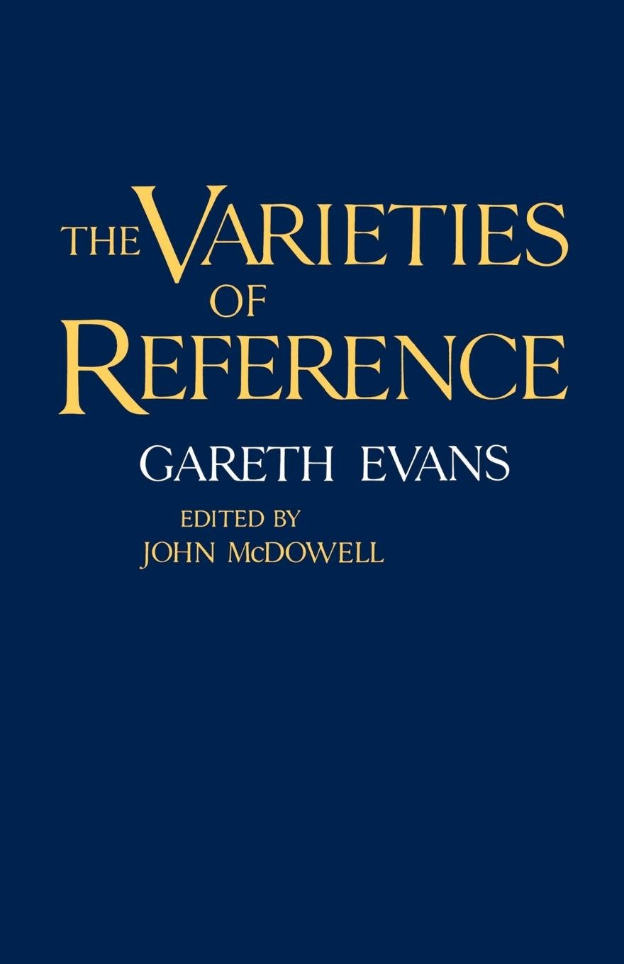 The Varieties Of Reference  Clarendon Paperbacks