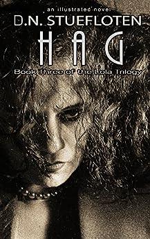 HAG: Book three of the Lola Trilogy by [Stuefloten, D.N.]