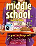img - for Middle School Is Worse Than Meatloaf: A Year Told Through Stuff book / textbook / text book