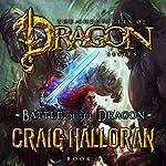 Battle of the Dragon: The Chronicles of Dragon, Series 2, Book 3 | Craig Halloran