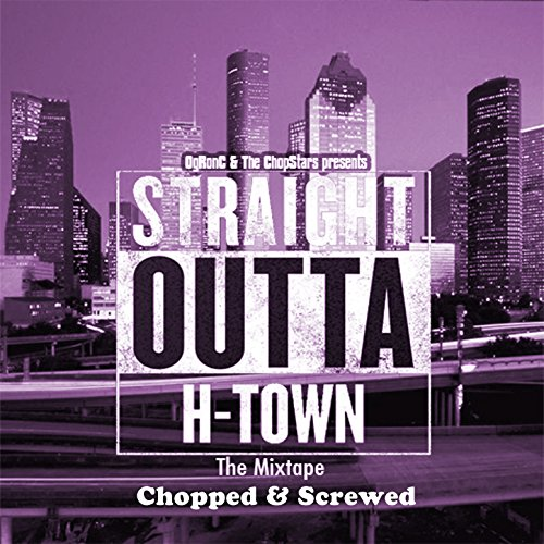 Str8 out of Htown-Chopped & Sc...