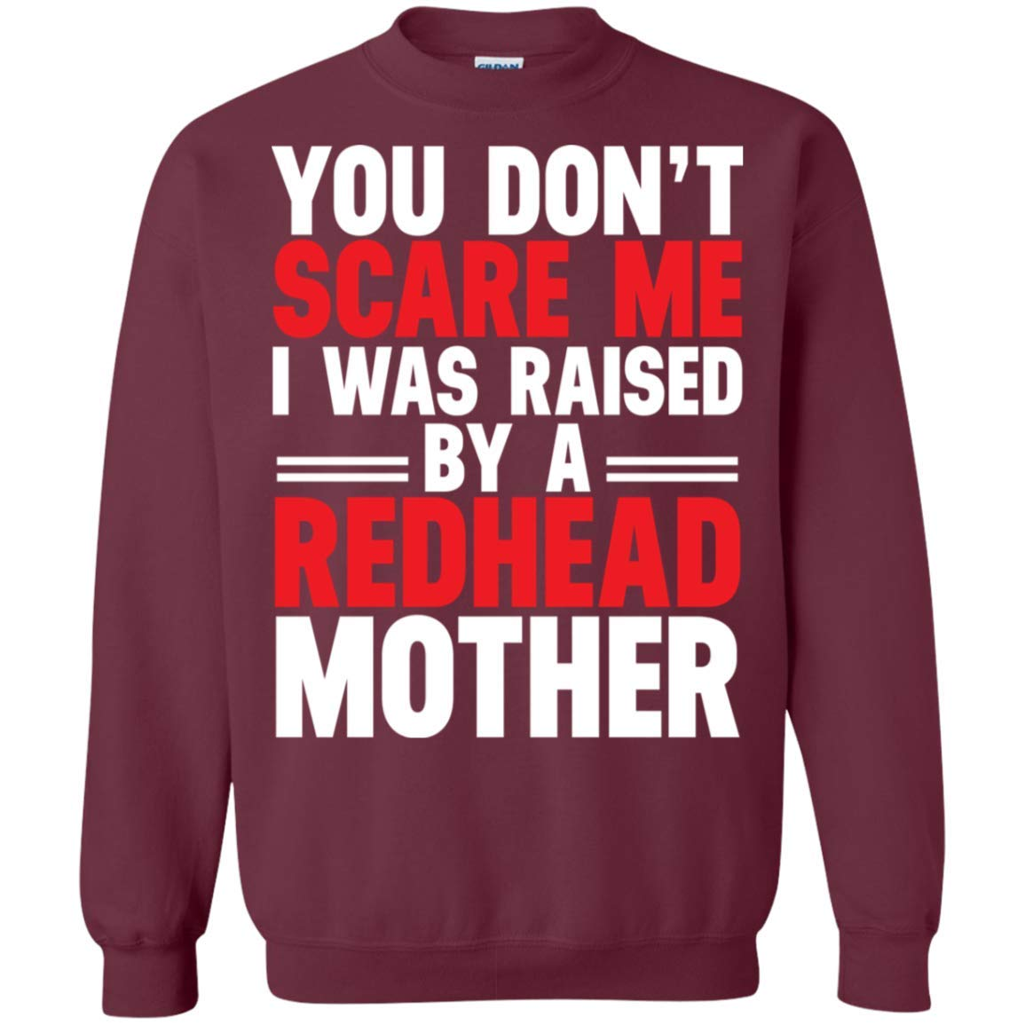 I was Raised by a Redhead Mother Funny Women Sweatshirt tee
