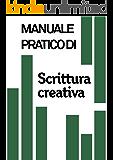 Manuale pratico di Scrittura Creativa
