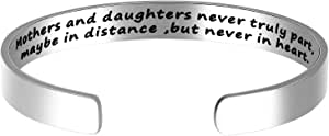 Mom Daughter Cuff Gifts Mothers and Daughters Never Truly Apart, Maybe in Distance But Never in Heart Bracelet