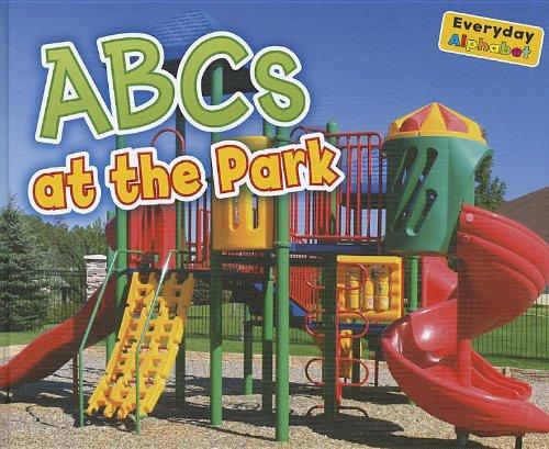 ABCs at the Park (Everyday Alphabet) pdf