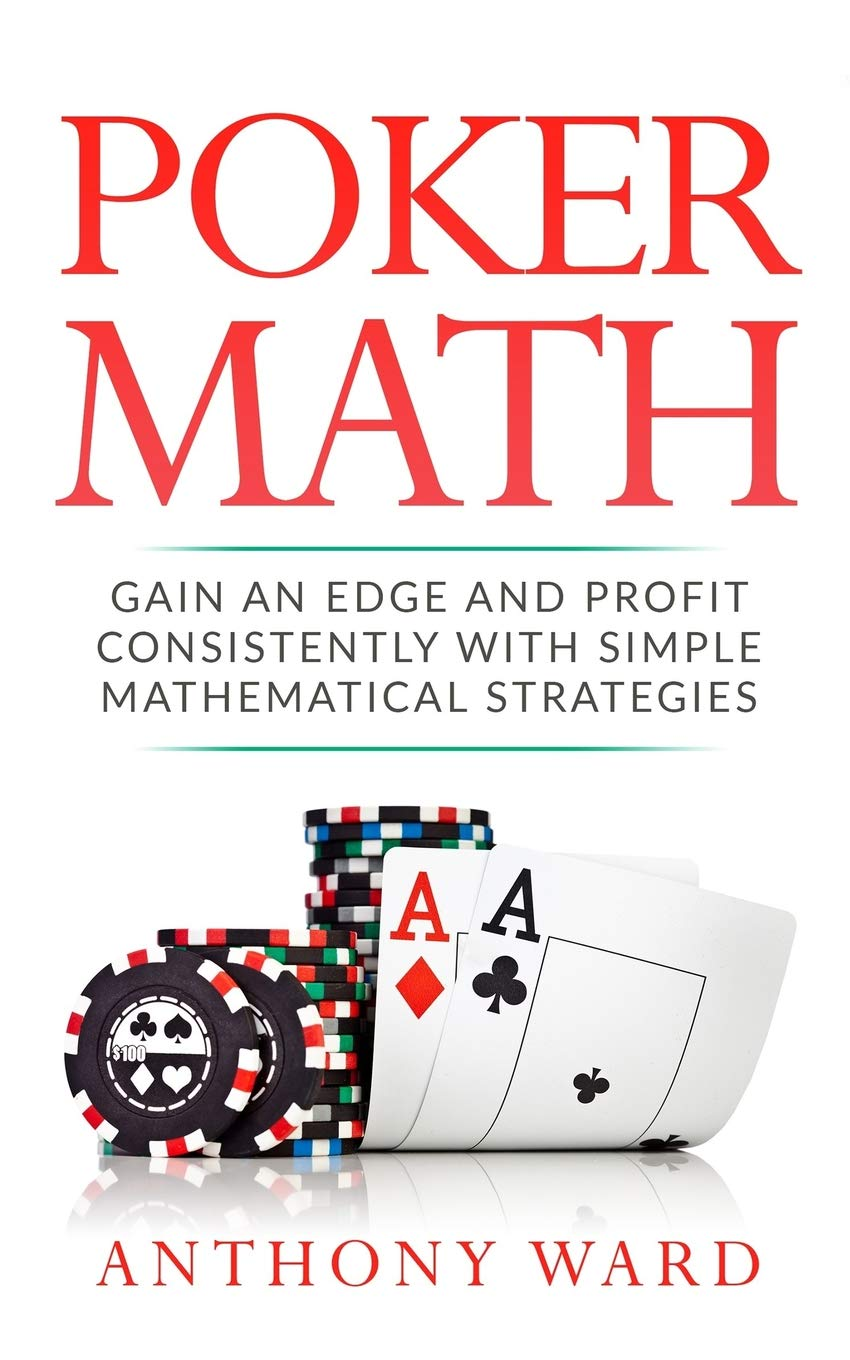 Download Poker Math: Gain an Edge and Profit Consistently with Simple Mathematical Strategies ebook