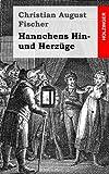 Hannchens Hin- und Herzüge, Christian Fischer, 1484071174