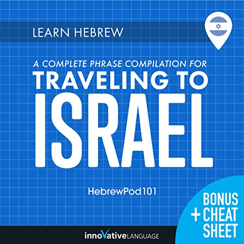 Learn Hebrew: A Complete Phrase Compilation for Traveling to Israel