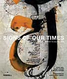 img - for Signs of Our Times: From Calligraphy to Calligraffiti book / textbook / text book