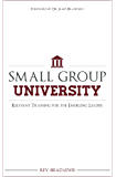 Small Group University: Relevant Training for the Emerging Leader