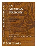 In Mexican Prisons, Louis E. Brister, Eduard Harkort, 0890962596