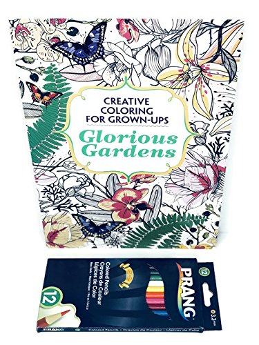 (Coloring Book: Creative Coloring For Grown-Ups: Glorious Gardens Bundle with Prang Colored Pencils)