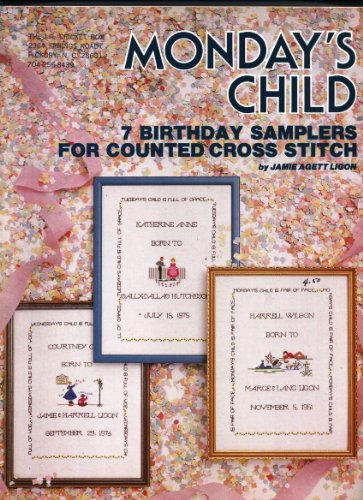 Sampler Counted Cross Stitch Leaflet - Monday's Child 7 Birthday Samplers for Counted Cross Stitch Leaflet