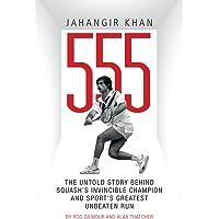 Jahangir Khan 555: The Untold Story Behind Squash's