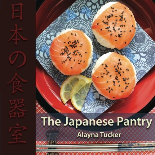 The Japanese Pantry by Alayna Tucker