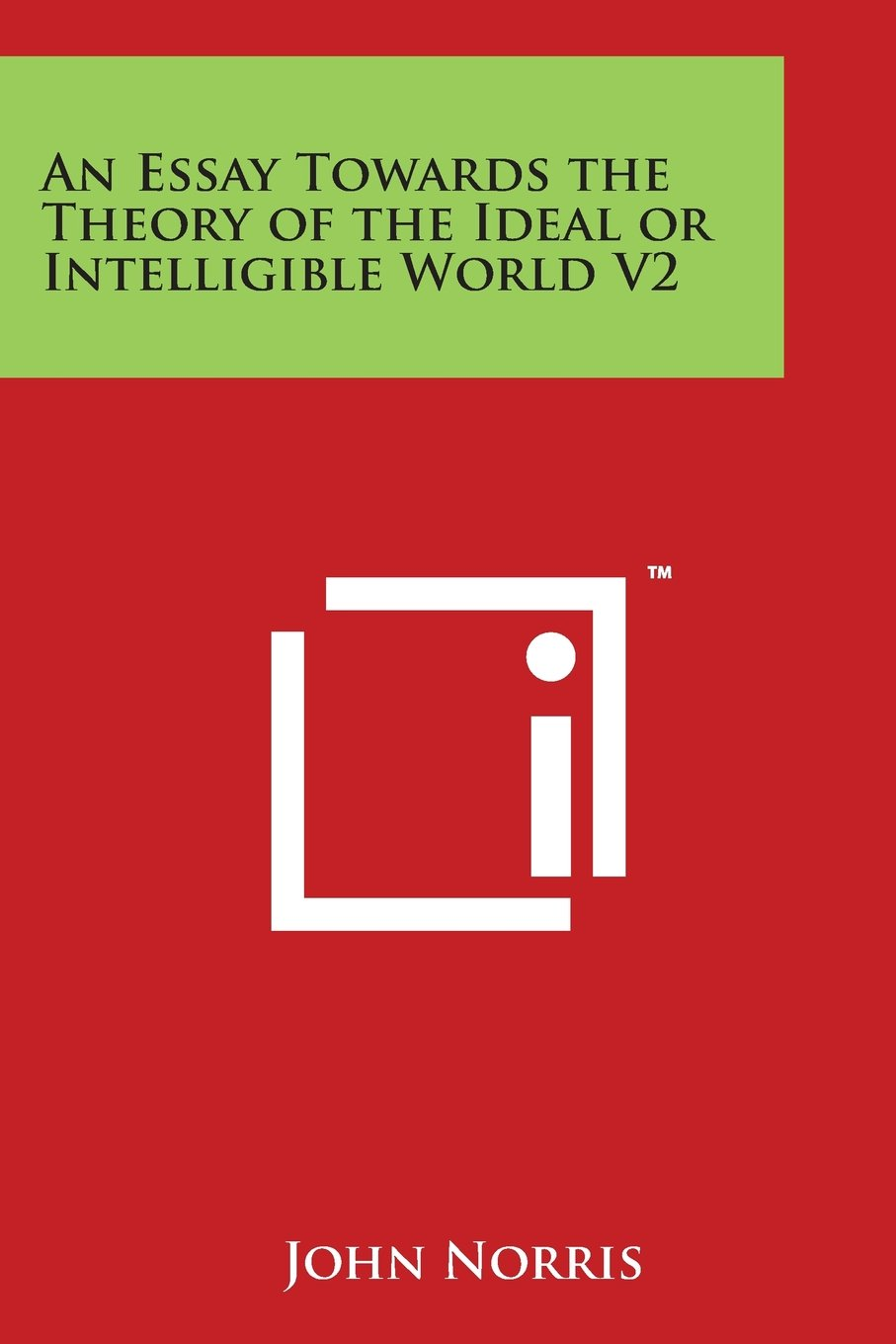 Download An Essay Towards the Theory of the Ideal or Intelligible World V2 PDF