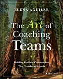 img - for The Art of Coaching Teams: Building Resilient Communities that Transform Schools book / textbook / text book