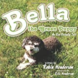 Bella the Green Puppy, Robin Henderson, 1449085016