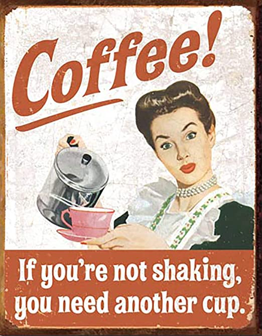 Antique Style Coffee Shaking Sign Ad Retro Kitchen Cafe Home Decor Comedy USA
