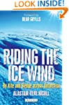 Riding the Ice Wind: By Kite and Sled...