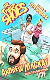 The Nurse: The Outrageous, Bodily Fluid-Spilling, Gross-Out British Comedy! (In Their Shoes Book 5)