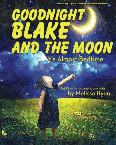 Download Goodnight Blake and the Moon, It's Almost Bedtime: Personalized Children's Books, Personalized Gifts, and Bedtime Stories (A Magnificent Me! estorytime.com Series) PDF