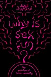 Why Is Sex Fun? (SCIENCE MASTERS)