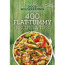 Good Housekeeping 400 Flat-Tummy Recipes & Tips (400 Recipe)
