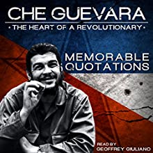 Che Guevara - The Heart of theRevolutionary Speech by Geoffrey Giuliano Narrated by Geoffrey Giuliano