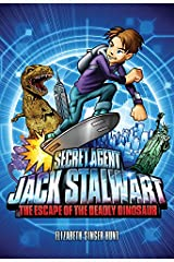 Secret Agent Jack Stalwart Book 1: The Escape of the Deadly Dinosaur Paperback