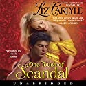 One Touch of Scandal Audiobook by Liz Carlyle Narrated by Nicola Barber