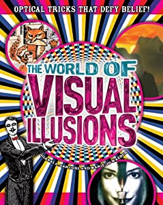 World of Visual Illusions: Optical Tricks that Defy Belief!