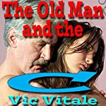 The Old Man and the C__t | Vic Vitale