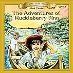 The Adventures of Huckleberry Finn: Bring the Classics to Life | Mark Twain