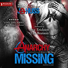 Anarchy Missing: Alpha Case | Livre audio Auteur(s) : JA Huss Narrateur(s) : Ava Erickson, Tad Branson