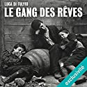 Le gang des rêves Audiobook by Luca Di Fulvio Narrated by Isabelle Miller