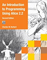 An Introduction to Programming Using Alice 2.2, 2nd Edition Front Cover