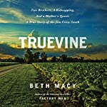 Truevine: Two Brothers, a Kidnapping, and a Mother's Quest: A True Story of the Jim Crow South | Beth Macy