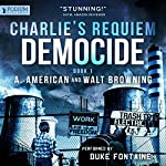 Democide: Charlie's Requiem, Book 1   A. American,Walt Browning