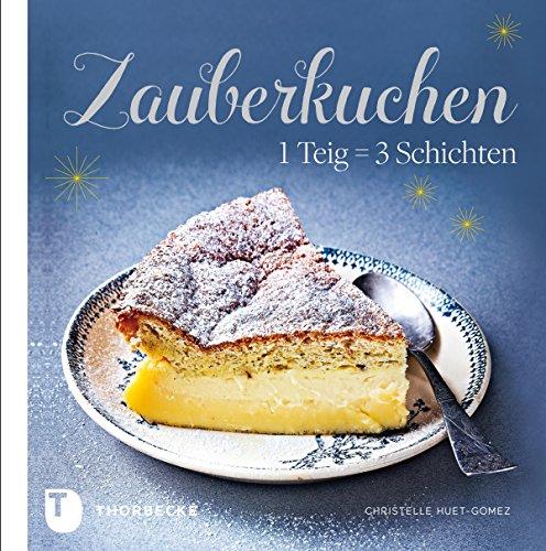 Zauberkuchen: 1 Teig = 3 Schichten (German Edition)]()